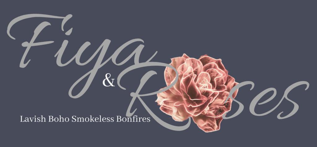 Fiya & Roses - Lavish Boho Smokeless Bonfires